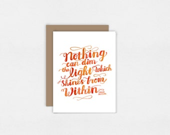 Nothing Can Dim the Light | Maya Angelou | Greeting Card | Watercolor Art Print | 5x7