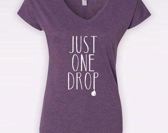 Just One Drop - Ladies' V-Neck