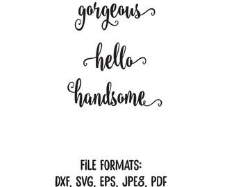 Hello Gorgeous, Hello Handsome, Hello Gorgeous SVG, Hello Handsome SVG, Love, Wedding, Wedding SVG, Silhouette Studio, pdf, printable, quote