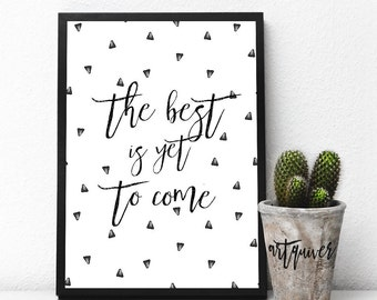 The best is yet to come! Motivational posters, Wall quotes, Artsy quotes, Trendy Wall Designs, quote posters, inspirational quote