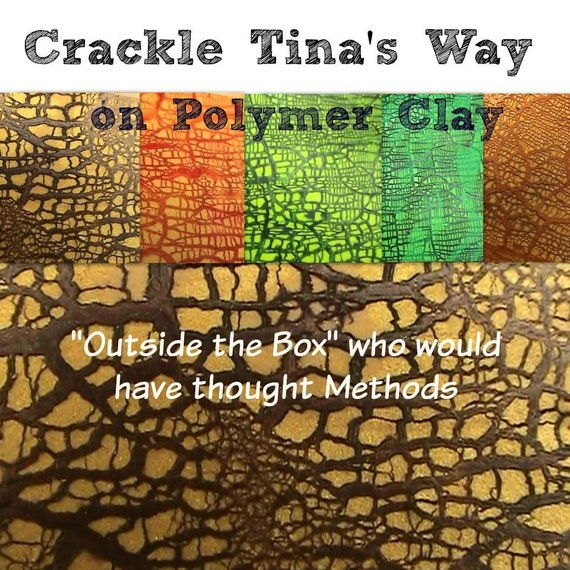 Flexible Crackle Techniques for Polymer Clay by Tina Holden - Tutorial - Digital PDF File - Instant Download