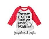 Baseball Shirt - Baseball Raglan - Game Shirt - Mom Called You Left Your Game At Home Shirt - Softball Shirt - Sports - Baseball - Softball
