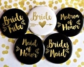 Bachelorette Party Buttons, Bride Tribe, Black and Gold, Arrow, Bridesmaid, Maid of Honor pins, Black