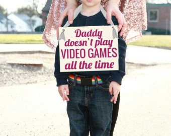 "New Baby Announcement Sign ""Daddy Doesn't Play Video Games All The Time"" 