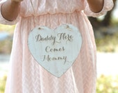 Wedding sign Daddy, here comes Mommy- wedding sign-