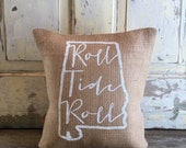 Burlap Pillow- Roll Tide Roll pillow   University of Alabama   Graduation Gift   Mothers Day Gift   Dorm Decor