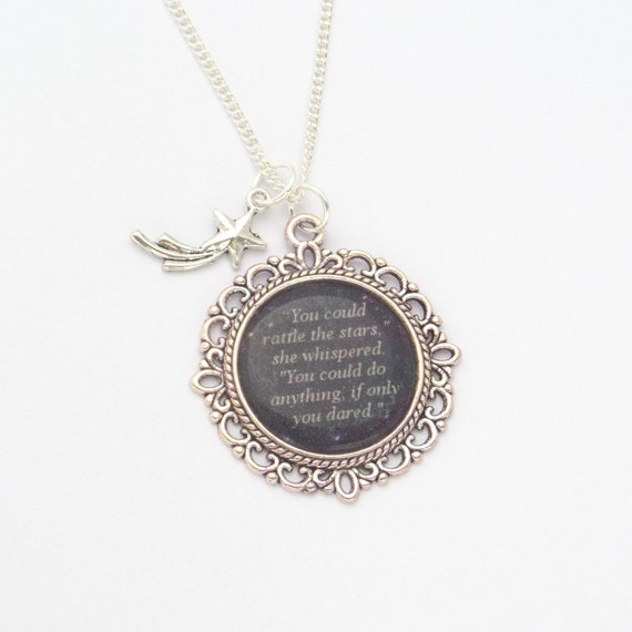 "Throne of Glass Quote Necklace - You could rattle the stars,"" she whispered. ""You could do anything, if only you dared."