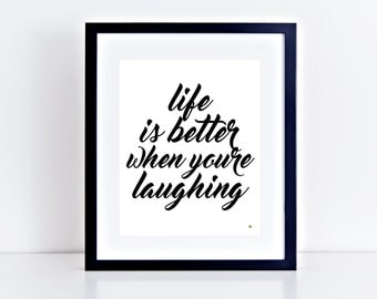 Life is Better When You're Laughing Art Print/ Wall Art