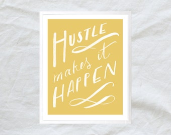 hustle makes it happen - brush script hand lettering quote print poster - golden mustard yellow