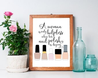 A woman is only helpless when her nail polish is drying - Nail Polish Lover - Makeup Room Art - Customizable Digital Download 8x10 Printable