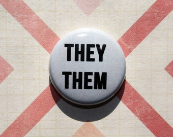 They/Them pronoun gender button- one inch pinback button magnet