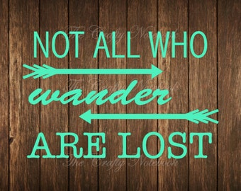 Not All Who Wander Are Lost Decal Vinyl Sticker • Vehicle • Yeti • Tumbler • Choose Your Color/Size • Large Orders Welcome
