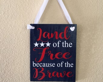 """Land Of The Free Because Of The Brave Sign, 8""""x11"""", Patriotic Sign"""