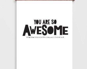 You Are So Awesome, Printable Wall Art Quotes, Inspirational Typography Print, Black and White Art Print, Instant Download