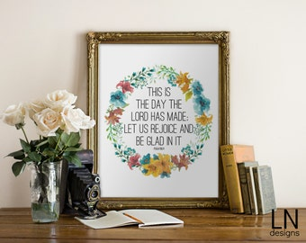 Printable 'This is the day the Lord has made; let us rejoice and be glad in it' Psalm 118:24 Scripture Art Home Decor Nursery Print
