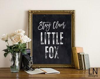 Instant 'Stay Clever Little Fox' Fun Art Print 8x10 Art Printable File Nursery Wall Art Digital Print Black Watercolor