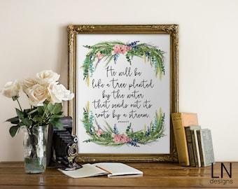 Instant Jeremiah 17:8 'He will be like a Tree...' Scripture Print 8x10 Art Printable File Home Decor Faith Print Watercolors