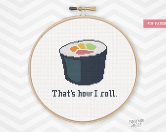 """THAT""""S HOW I ROLL counted cross stitch pattern, japanese food roll needlepoint funny nerdy embroidery geeky japan asian rice seaweed xstitch"""