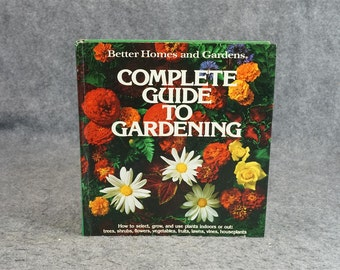 Complete Guide To Gardening By Better Homes And Gardens C. 1979.