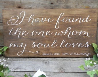 I Have Found The One Whom My Soul Loves, Wedding Decor, Reception Sign, Wedding sign, Song Of Solomon,Bible Verse sign,Country Wedding Decor
