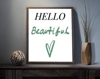Hello Beautiful Digital Art Print - Inspirational Positive Wall Art, Motivational Beautiful Quote Art, Printable Heart Love Typography