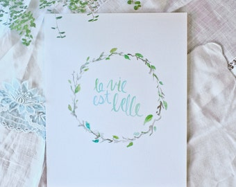 8x10 Watercolor Print, La Vie Est Belle, Life is Beautiful, Hand-lettered Art