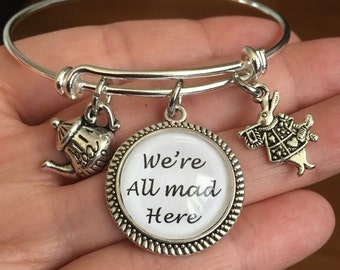 Alice in wonderland We're all mad here-bangle bracelet cabochon