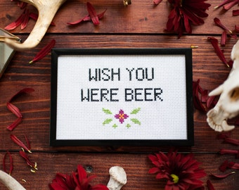 Wish You Were Beer Cross Stitch
