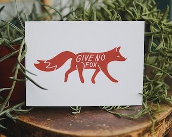 Give No Fox | Art Print