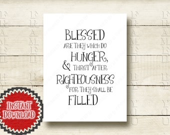 Bible Scripture Matthew 5:6 Blessed are they which do Hunger & Thirst for Righteousness Christian Faith Religious Art Print Beatitudes 4036D