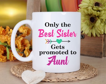 Aunt Mug Auntie Mug Gift for Aunt Pregnancy Announcement Promoted to Aunt Pregnancy Reveal to Sister Gift for sister Gift for her