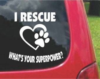 Set (2 Pieces) I Rescue  What's Your Superpower? Sticker Decals 20 Colors To Choose From.  U.S.A Free Shipping