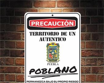 Precaución Territorio De un  auténtico POBLANO Puebla 9 x 12 Predrilled Aluminum Sign  U.S.A Free Shipping