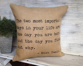 MARK TWAIN QUOTE, Burlap Pillow, Insert Included