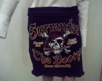 UPCYCLED T SHIRT SKIRT.....Surrender the Booty ...Boca Raton.Fl...sz s/m