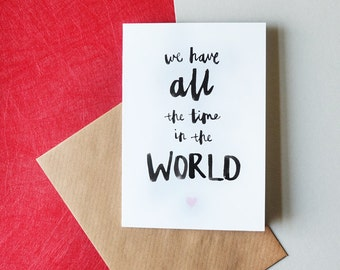 We have all the time in the world // Greeting card