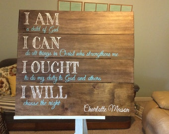 """I am, I can, I ought, I will - Charlottle Mason Quote Wood Sign 32"""" x 30"""""""