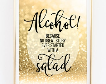 """Alcohol Because No Great Story Printable Wedding Bar Sign Open Bar Gold Party Decor Glitter Wedding Decor Gold Wedding Signage 8x10"""" 16x20"""""""