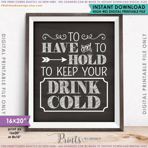 To Have And To Hold To Keep Your Drink Cold Rustic Wedding