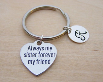 Always my sister forever my friend Charm - Personalized Key chain - Initial Key Chain - Custom Gift - Gift for Him / Her