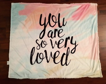 You are so very loved BLANKET // toddler sized, minky, crib blanket// nursery bedding// baby shower gift / baby and toddler