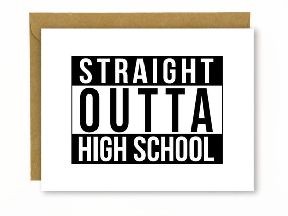 Funny Graduation Card / High School Grad / College Grad / Graduation Gift / Congratulations - Straight Outta High School