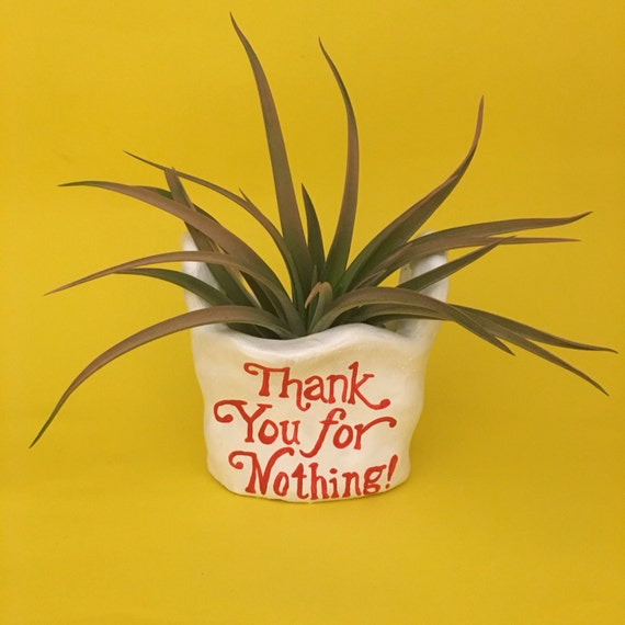 THANKYOU 4 NOTHING bag planter