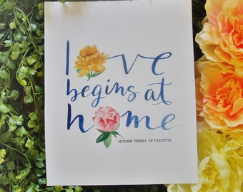 Love Begins at Home Mother Teresa 5x7 print