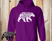 NEW ~ Momma Bear Hoody Sweatshirt ~ Available In 8 Colors