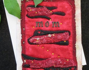 Card for Mom, OOAK Fiber Art Card,  Quilted Handmade Card, Mother's Day Card, Unique Gift Idea