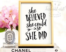 She believed she could so she did PRINTABLE art cursive inspirational quote,gift for her,printable women gift,Mothers Day gift,best friend