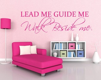 Lead Me Guide Me Walk Beside Me Vinyl Decal - Wall Quote Decal - Religious Decals - Christian Decals - Thanksgiving Decoration -  RQ99