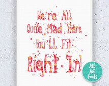 Alice in Wonderland Decorations Wonderland Quote Disney Print Disney Decor Watercolor Printable Art All Quite Mad Here Disney Quotes