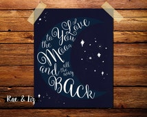 Nursery Prints, Love Print, Nursery Wall Art, Moon and Stars, Baby Girl, Baby Boy, I Love You to the Moon and Back, I Love You More,